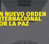 Un Nuevo Orden Internacional por la paz – Por María Eugenia Guerra