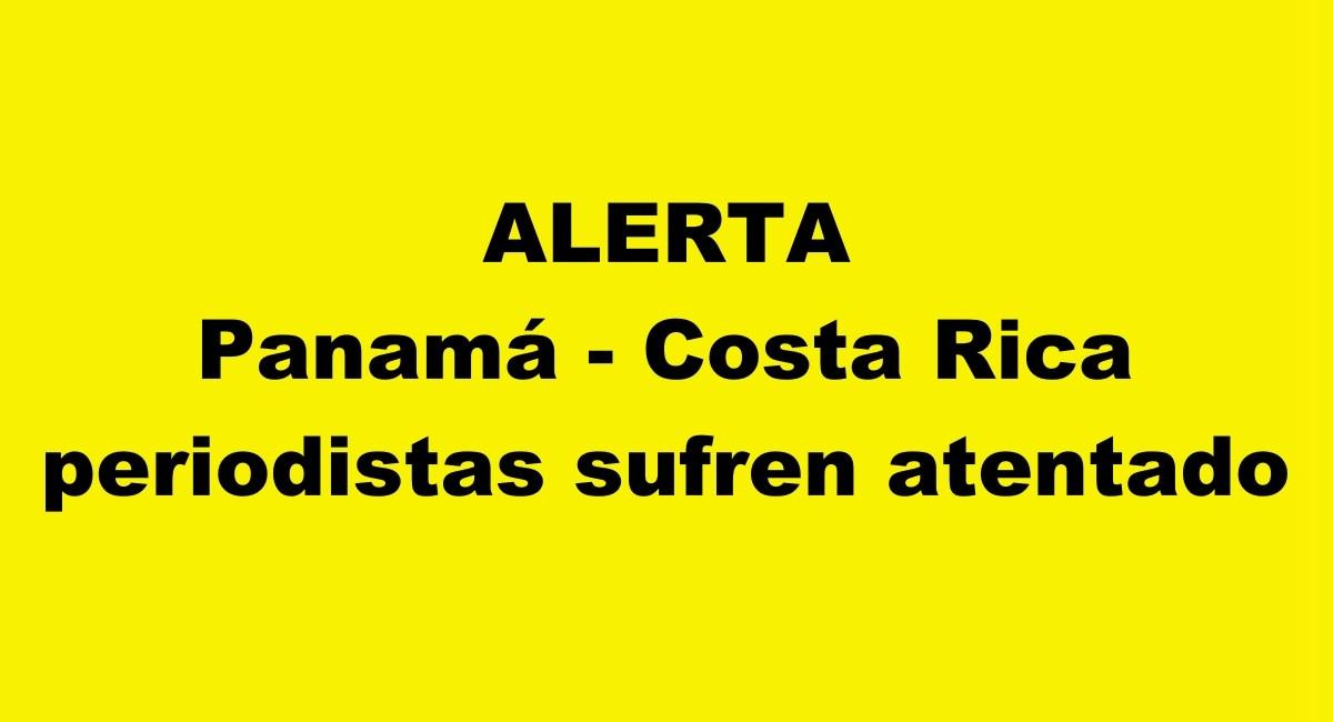 Atentan contra periodistas en Panamá y Costa Rica
